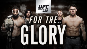 UFC 228: Woodley vs Till – For the Glory