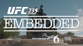 UFC 239 Embedded: Vlog Series - Episode 2