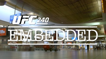 UFC 240 Embedded: Vlog Series - Episode 1